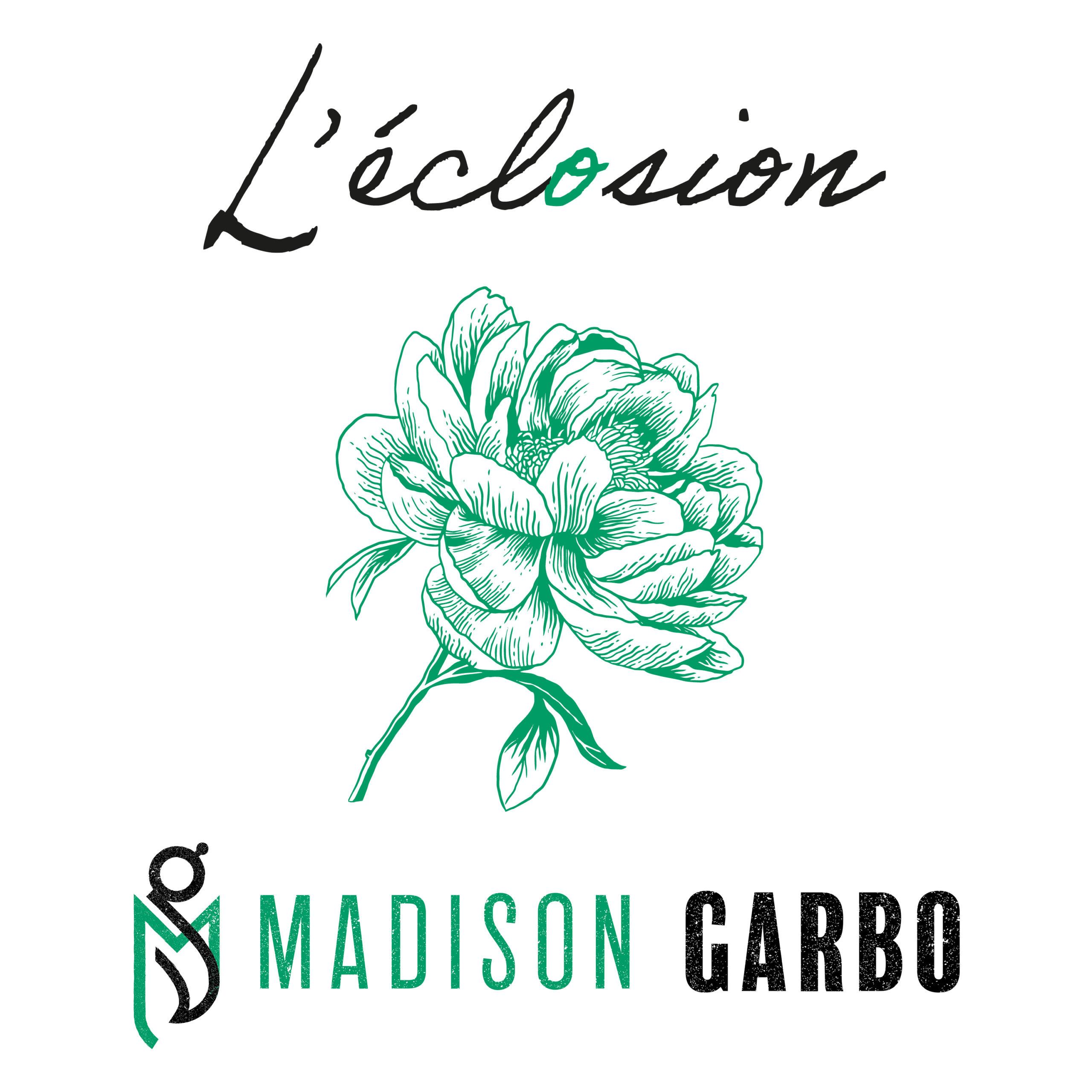 Eclosion Madison Garbo